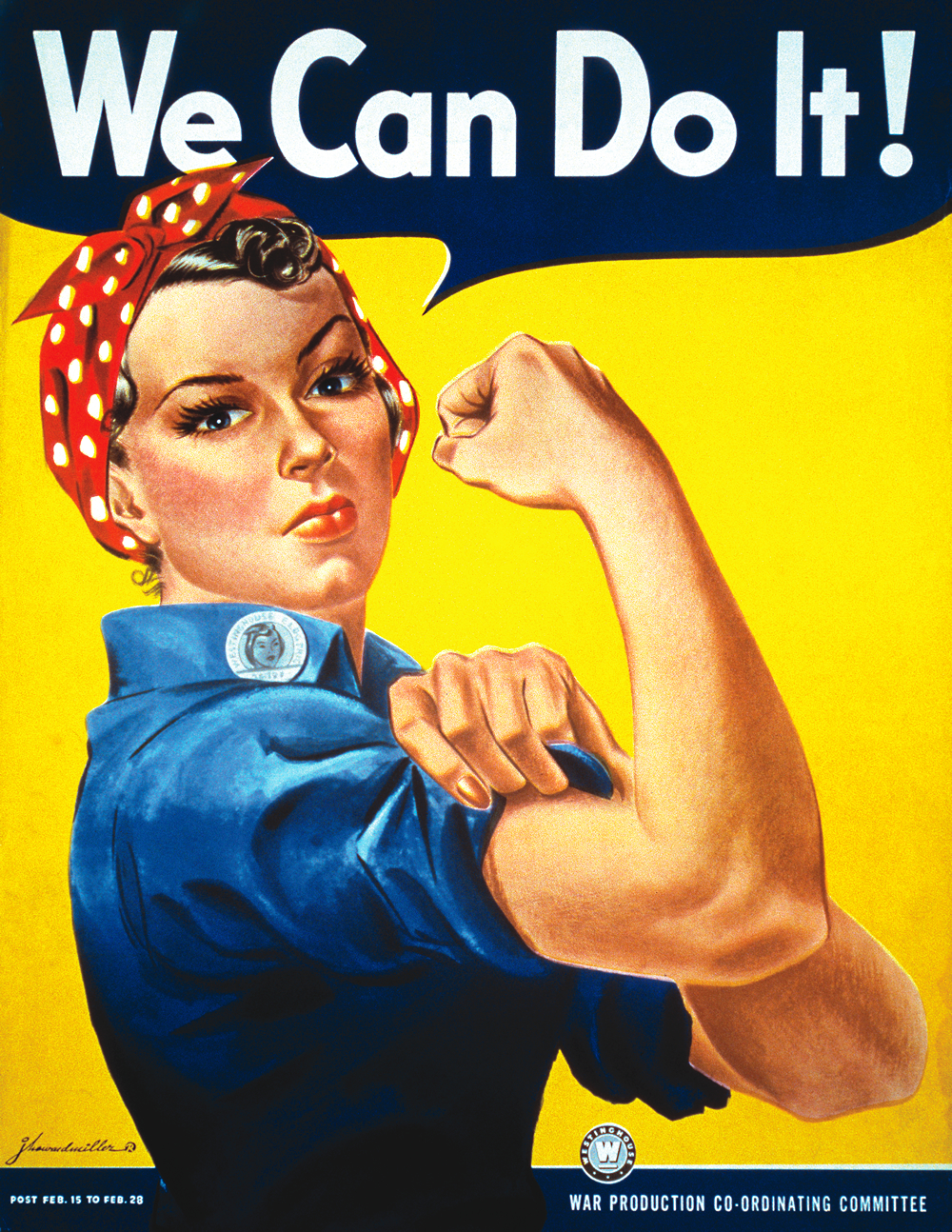 "The Rosie the Riveter poster from WWII, with the caption ""We Can Do It!"" A woman on the assembly line flexes her arm to show her strength."